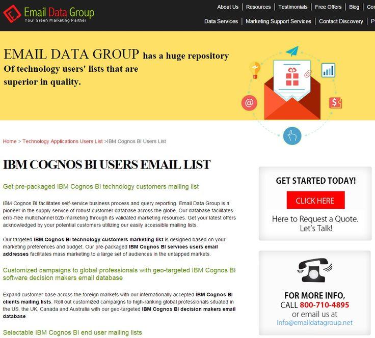 Verified Email List of IBM Cognos BI Customers - http://www.emaildatagroup.net/b2b-tech-lists/ibm-cognos-bi-users-list.asp
