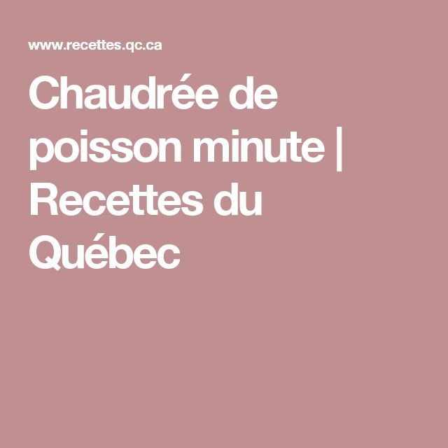 Chaudrée de poisson minute   Recettes du Québec