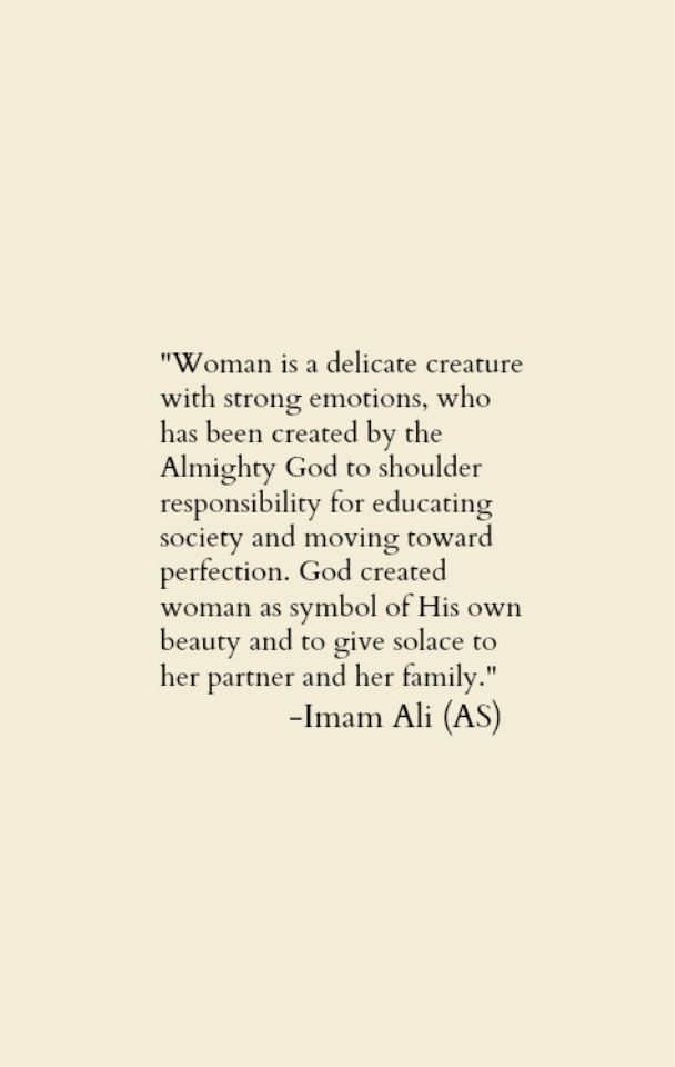 You know what I love most about the teachings of Ahlul Bayt? They teach us to respect women. They spoke out and did not sit quiet when they were oppressed; what an example.