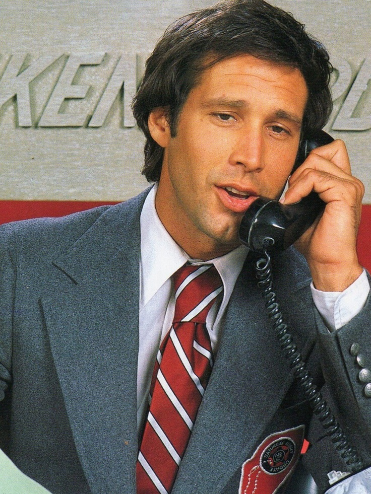 """I'm Chevy Chase, and you're  not."" Chevy was SO attractive before he started looking like santa"