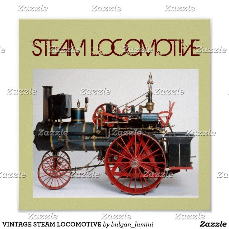 VINTAGE STEAM #vehicles #trains #locomotives #loco #steampunk #engine #train #fashionLOCOMOTIVE POSTER