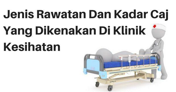 Rawatan Dan Kadar Caj Yang Dikenakan Di Klinik Kesihatan Kelana Jaya - Atas Talian