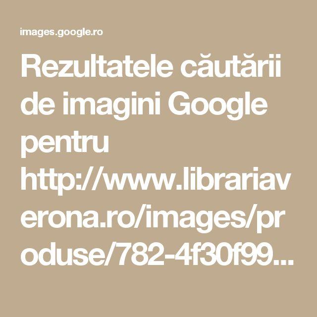 Rezultatele căutării de imagini Google pentru http://www.librariaverona.ro/images/produse/782-4f30f99daa40c959dbcbbcbe3102898a.jpg