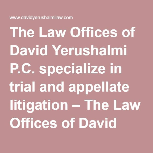 The Law Offices of David Yerushalmi P.C. specialize in trial and appellate litigation – The Law Offices of David Yerushalmi – Home Page