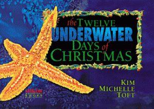 The Twelve Underwater Days of Christmas  Kim Michelle Toft