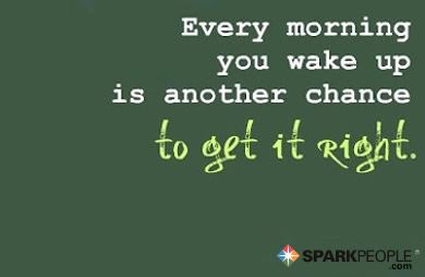 Every morning that you wake up is another chance to get it right. | via @SparkPeople #motivation #quote
