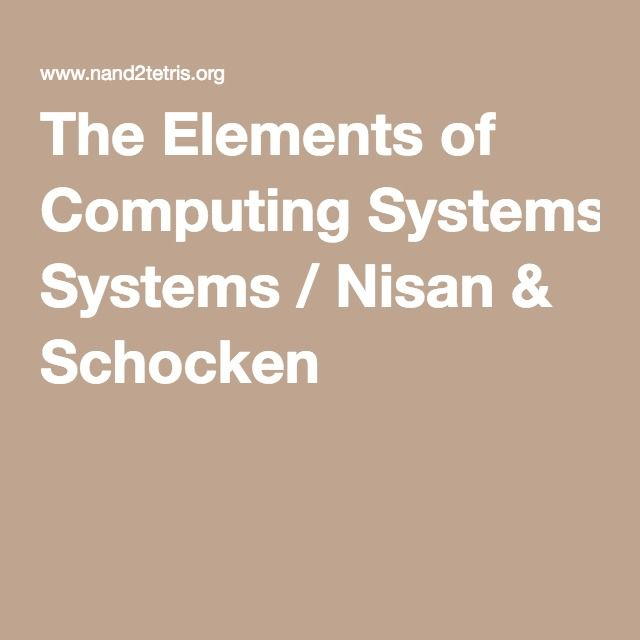 The Elements of Computing Systems / Nisan & Schocken