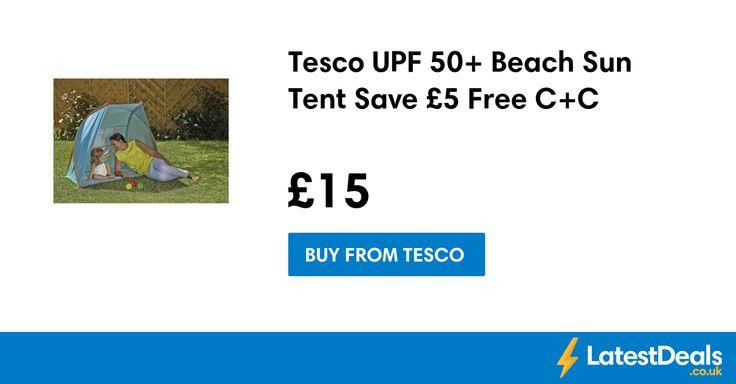 Tesco UPF 50+ Beach Sun Tent Save £5 Free C+C, £15