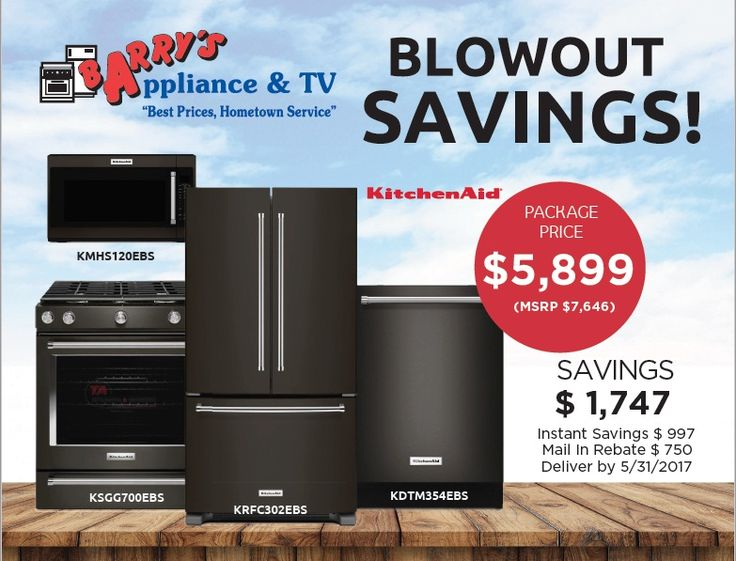 KitchenAid Blowout Savings $5,899. Savings $1,747. Mail in Rebate $750. Deliver by May 31, 2017.