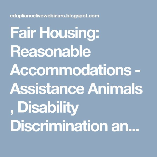 Fair Housing: Reasonable Accommodations - Assistance Animals , Disability Discrimination and more