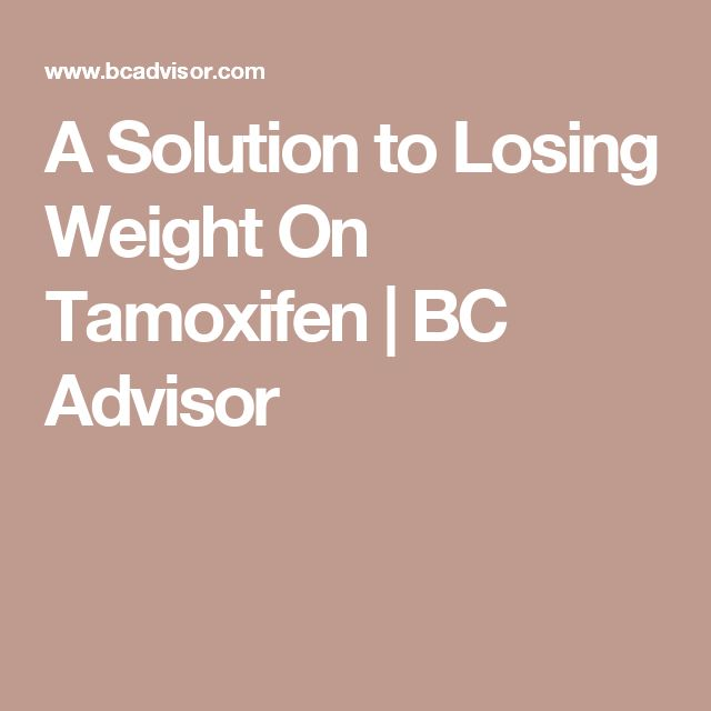 How do you lose weight while on tamoxifen