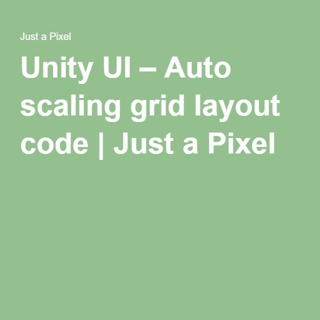 Unity UI – Auto scaling grid layout code | Just a Pixel