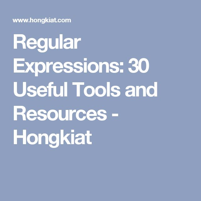 Regular Expressions: 30 Useful Tools and Resources - Hongkiat