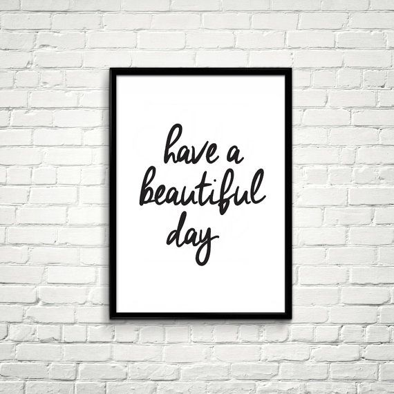 ANGOLO TV - Printable Art Have A Beautiful Day Typography di ILovePrintable