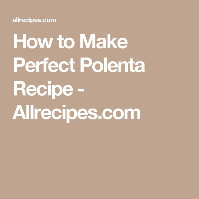 How to Make Perfect Polenta Recipe - Allrecipes.com