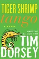 Tiger Shrimp Tango -- Tim Dorsey [WHY HELLO THERE, WEEKEND. HOW NICE TO SEE YOU HERE.]