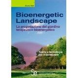 Bioenergetic Landscape: therapeutic gardening.