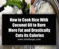 How to Cook Rice With Coconut Oil to Burn More Fat and Drastically Cuts its Calories