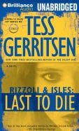 Last to Die by Tess Gerritsen. Read by Tanya Eby. Detective Jane Rizzoli investi...
