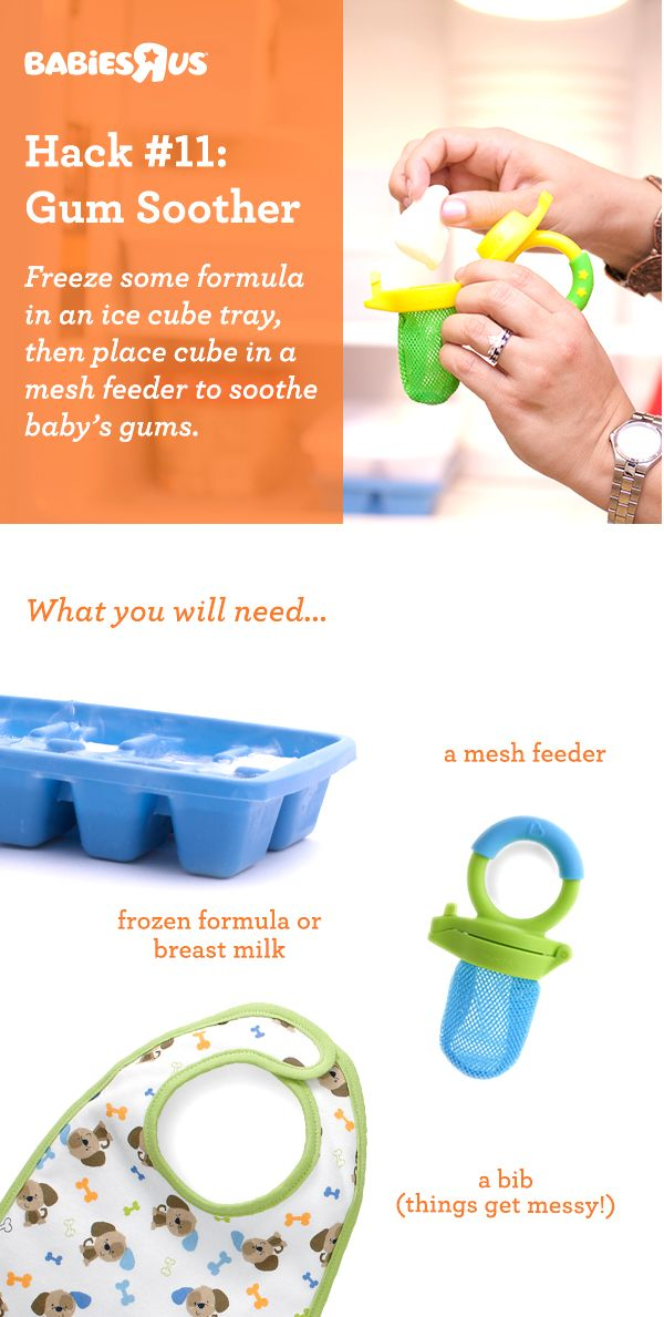 "As every parent knows (or will soon find out), sore gums while baby's teething are at the top of the list of ""growing pains."" Here's one great remedy—Freeze formula or breast milk in an ice cube tray then simply pop one cube into a mesh feeder. Baby will enjoy the taste as she feels the coolness on her gums (and get added nutrition, too). Don't forget a bib! #BRUhacks"