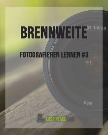 Fotografieren lernen: Die Brennweite von Objektiven und Objektivarten – Lydia Lemmer