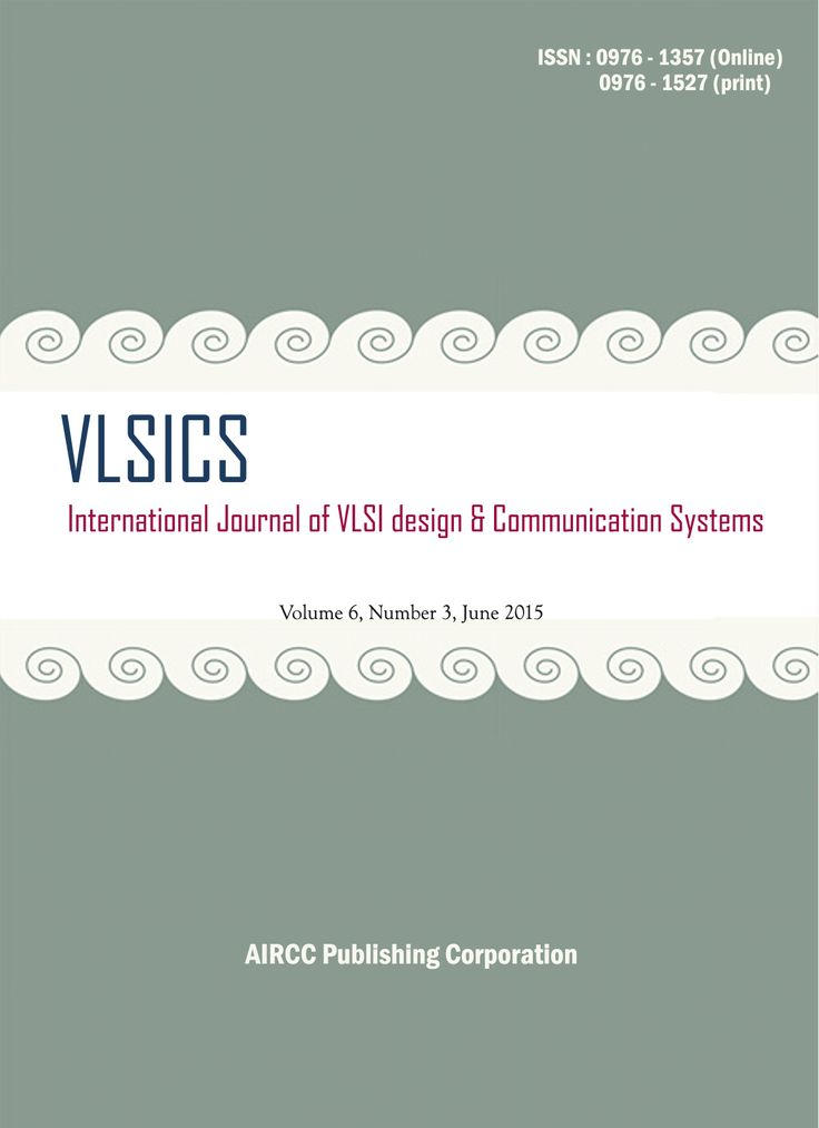 International Journal Of Vlsi Design And Communication Systems Vlsics