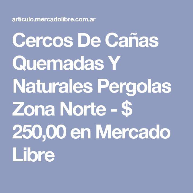 Cercos De Cañas Quemadas Y Naturales Pergolas Zona Norte - $ 250,00 en Mercado Libre