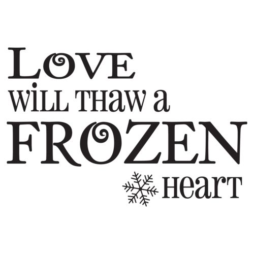 Love Will Thaw A Frozen Heart