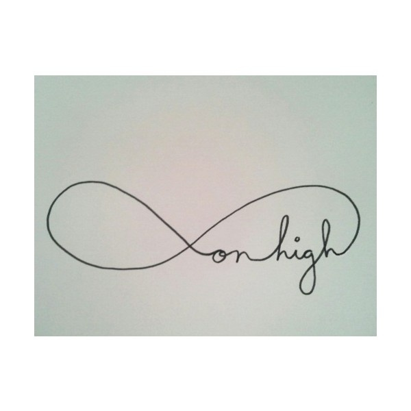 infinity on high...OBSESSED. first tattoo i've found that i'm completely obsessed with
