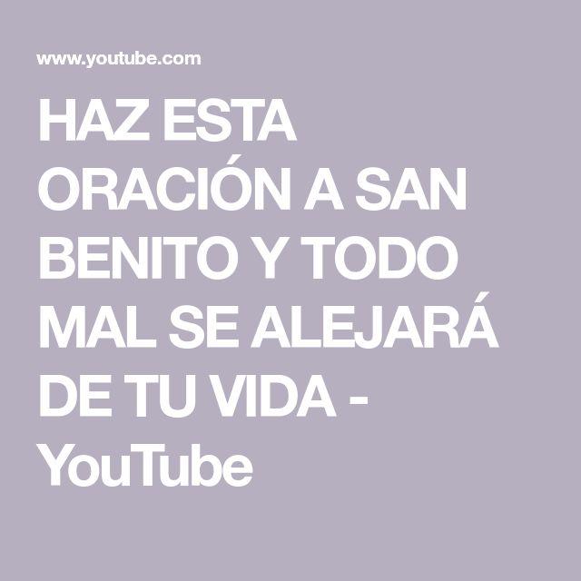 HAZ ESTA ORACIÓN A SAN BENITO Y TODO MAL SE ALEJARÁ DE TU VIDA - YouTube