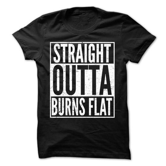 Straight Outta Burns Flat T Shirts, Hoodie. Shopping Online Now ==► https://www.sunfrog.com/LifeStyle/Straight-Outta-Burns-Flat--Awesome-Team-Shirt-.html?41382