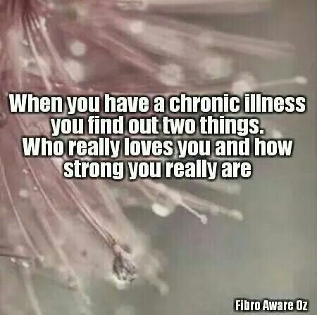 When you have a chronic illness you find out a lot of things... some for the bad, some for the good!