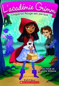 Chaperon Rouge rêve de participer à la pièce de l'école, mais l'audition tourne à la catastrophe. Elle décide alors de se consacrer à la protection de l'académie Grimm contre la société M.A.L.I.C.E avec ses amies Cendri, Blanche et Raiponce. Malheureusement, elle se perd dans la forêt Sansretour où elle rencontre Jean-Loup, un camarade de l'académie. Ferait-il partie de la société maléfique?