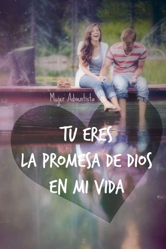 Tu eres la promesa de Dios en mi vida.// Te Amo
