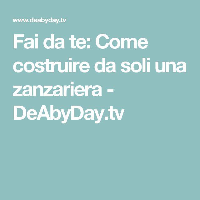 Fai da te: Come costruire da soli una zanzariera - DeAbyDay.tv
