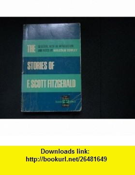 The Stories of F. Scott Fitzgerald, a Selection of 28 Stories F. Scott Fitzgerald, Malcolm Cowley ,   ,  , ASIN: B0041L5W9S , tutorials , pdf , ebook , torrent , downloads , rapidshare , filesonic , hotfile , megaupload , fileserve