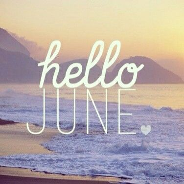 Hello June. Just_Mel. Month quotes