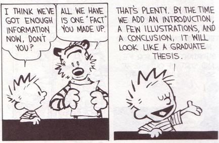 A Calvin and Hobbes couple of cartoon panels where Calvin is too lazy to research bats- so he makes up a fact and puts it in a fancy binder to impress the teacher. #DdO:) - I put this on my LOGIC & MATH & MUSIC board - https://www.pinterest.com/DianaDeeOsborne/logic-math-music/ - because it shows how people tend to think: Believing that whatever they think is truth. Which is prideful as well as not logical.