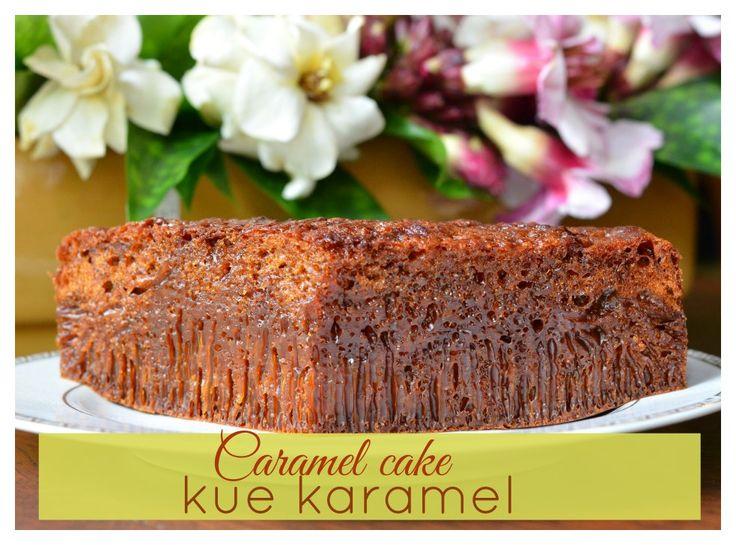 Indonesian Medan Food: Kue Karamel Resep Baru (Caramel Cake Improved Recipe)