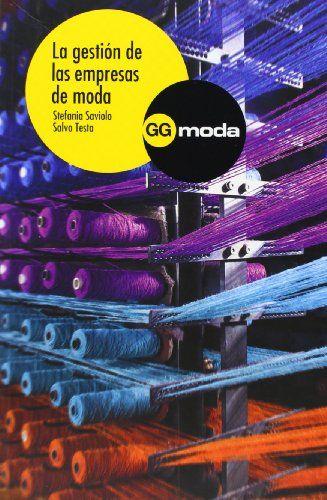 La gestión de las empresas de moda by Stefania Saviola http://www.amazon.com/dp/8425221307/ref=cm_sw_r_pi_dp_I5iuwb06TTHMC