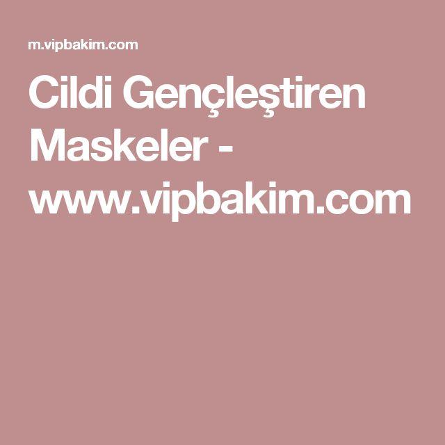 Cildi Gençleştiren Maskeler - www.vipbakim.com
