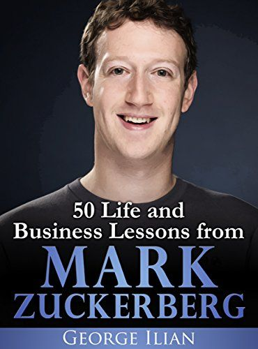 Mark Zuckerberg: 50 Life and Business Lessons from Mark Z... https://www.amazon.com/dp/B01DFZGICK/ref=cm_sw_r_pi_dp_x_8NZTybJJBZ1HF