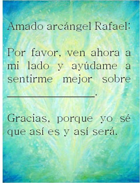 #UniversoDeAngeles Oración al arcángel Rafael para pedir su ayuda en cualquier asunto de sanación.