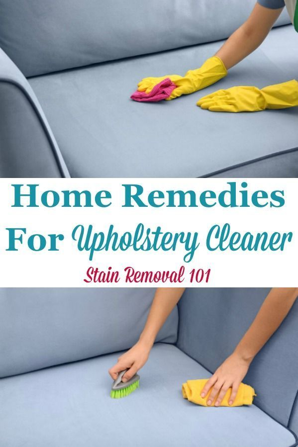 Here Is A Round Up Below Of Homemade Recipes And Home Remes For Upholstery Cleaner That You Can Use In Your On Stain Removal 101