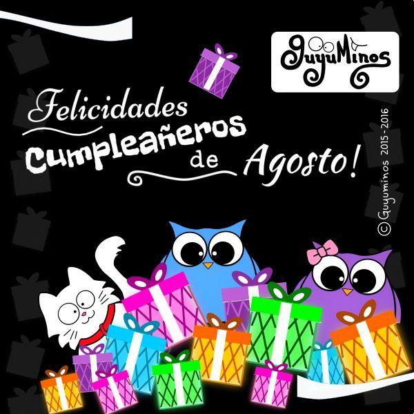 Felicidades Cumpleañeros de Agosto! Un gran abrazo a nuestros amigos de Agosto!!! :D Si conoces a alguien que sea de Agosto no olvides felicitarlo de nuestra parte ;)#felicidades#cumpleaños#mes#agosto#guyuminos#cumpleañeros#happybirthday