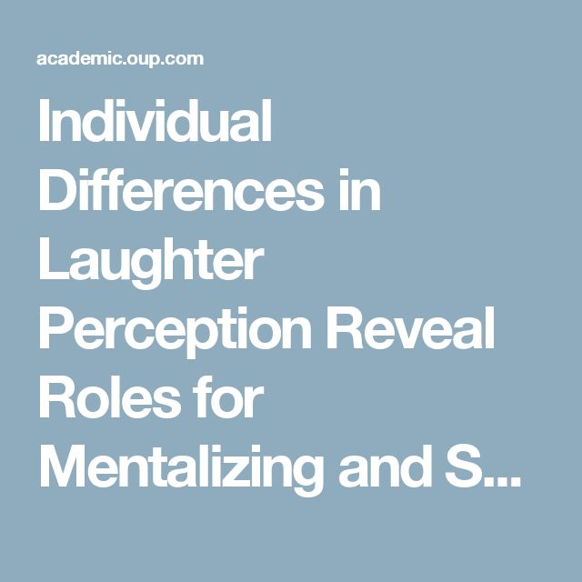 Individual Differences in Laughter Perception Reveal Roles for Mentalizing and Sensorimotor Systems in the Evaluation of Emotional Authenticity | Cerebral Cortex | Oxford Academic
