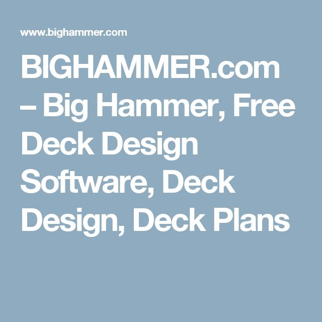 BIGHAMMER.com – Big Hammer, Free Deck Design Software, Deck Design, Deck Plans