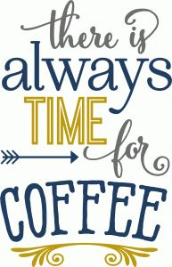 Silhouette Design Store: always time for coffee phrase