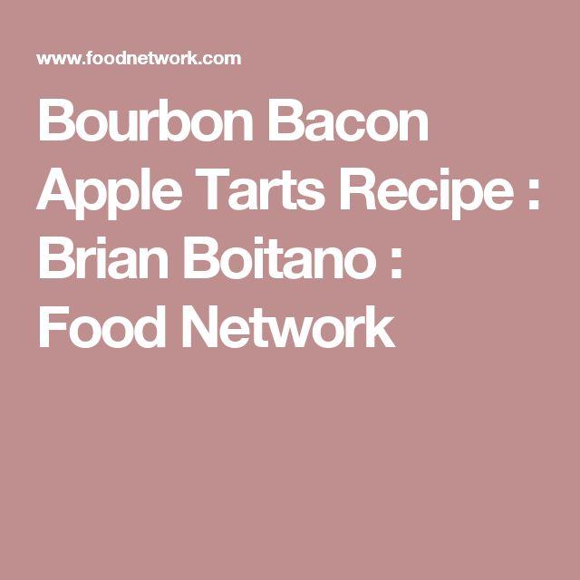 Bourbon Bacon Apple Tarts Recipe : Brian Boitano : Food Network