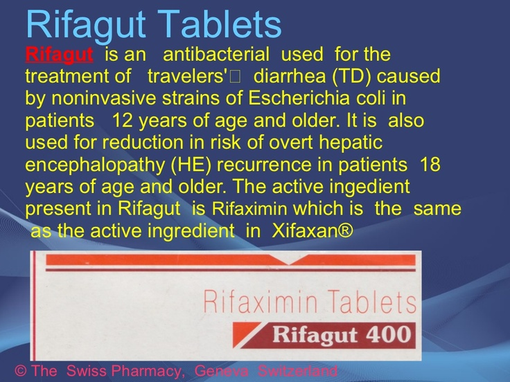 Rifagut Tablets (Rifaximin) for treatment of travelers' diarrhea and prevention of hepatic encephalopathy by The Swiss Pharmacy via Slideshare